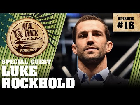 EP #16: Luke Rockhold - The Real Quick With Mike Swick Podcast