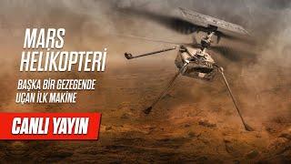 CANLI YAYIN - Mars Helikopteri'nin ilk uçuşu