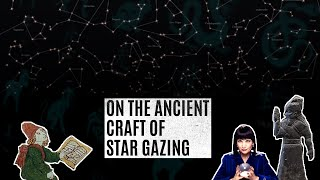 On The Ancient Craft of Star Gazing