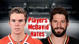 Connor McDavid/8 Players That He Hates