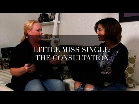 Little Miss Single: The Consultation