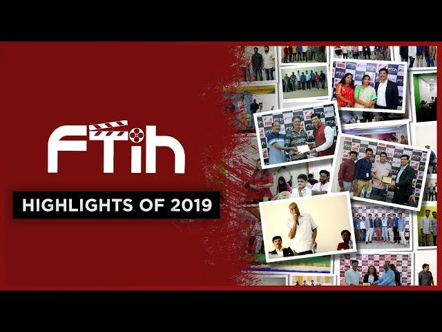 FTIH FILM SCHOOL HIGHLIGHTS 2019 || FTIH