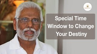 Special Time Window to Change Your Destiny