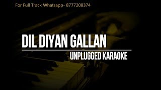 Dil Diyan Gallan Karaoke unplugged || Tiger Zinda Hai || Atif Aslam || Vishal & Shekhar