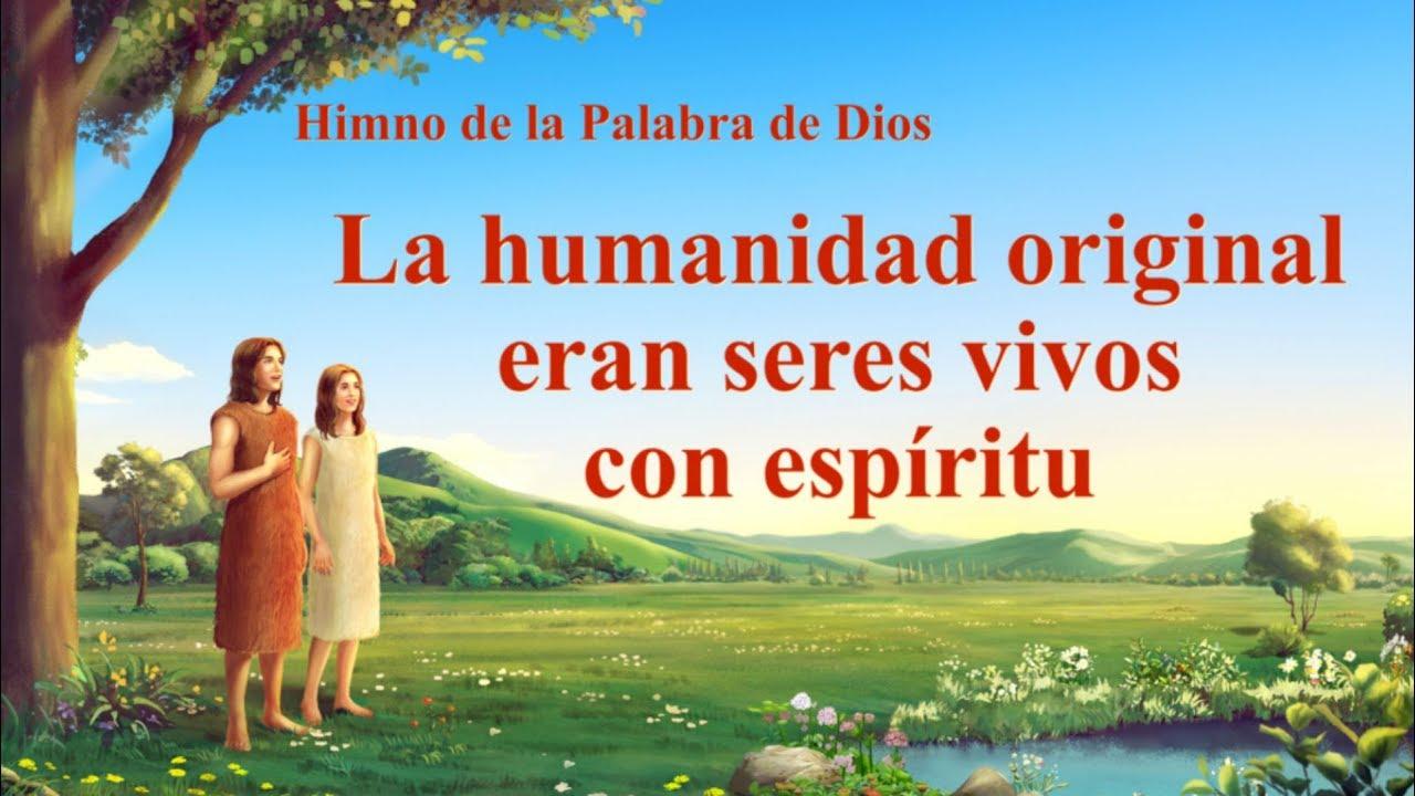 Canción cristiana   La humanidad original eran seres vivos con espíritu