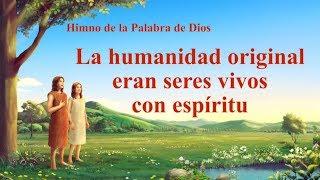 Canción cristiana | La humanidad original eran seres vivos con espíritu