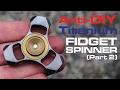 Fidget Spinner Project (Part 2)