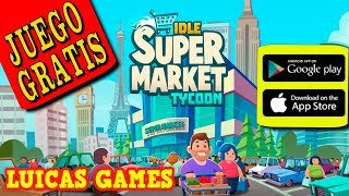 Idle Supermarket Tycoon Magnate de Supermercados Juego Gratis en Android, IOS, Smartphone, Tablet...