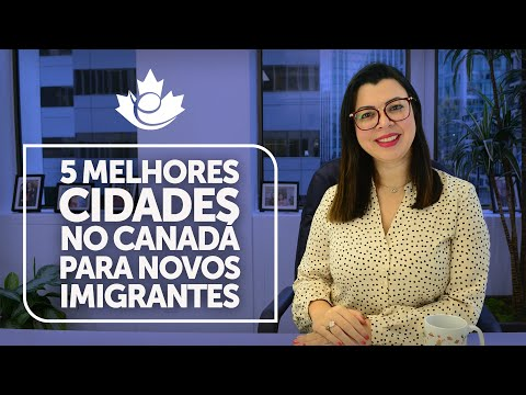 TOP 5 MELHORES CIDADES NO CANADÁ PARA NOVOS IMIGRANTES
