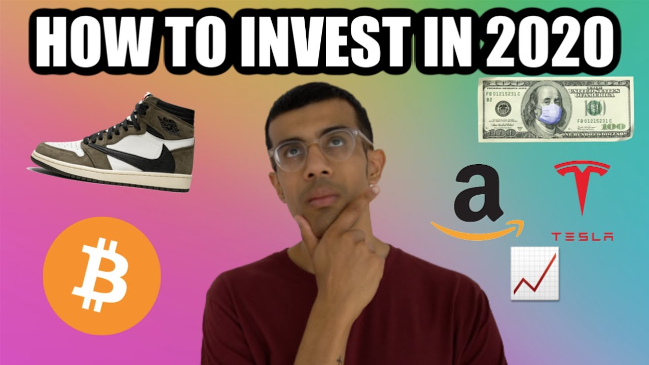 HOW TO INVEST YOUR MONEY IN 2020 - STOCKS, CRYPTO, SNEAKERS & MORE