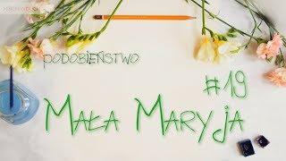 Mała Maryja #19 - Podobieństwo