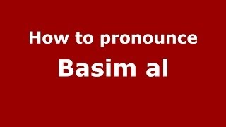 How to pronounce Basim al (Arabic/Iraq) - PronounceNames.com