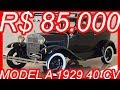 #PASTORE R$ 85.000 #Ford Model A Tudor Sedan 1929 MT3 3.3 40 cv 105 kmh #FordModelA
