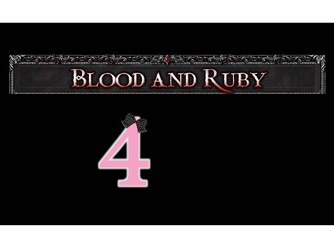 Blood and Ruby - Ep4 - w/Wardfire