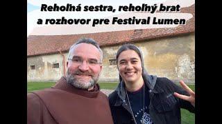 Rehoľná sestra, rehoľný brat a rozhovor pre Festival Lumen