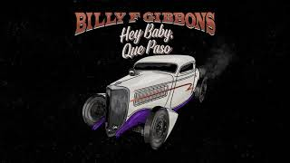 Billy F Gibbons - Hey Baby Que Paso (Official Audio)