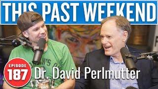 Dr. David Perlmutter   This Past Weekend w/ Theo Von #187