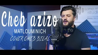 vuclip Cheb Azizo - MATLOUMINICH - cover Cheb Bilal