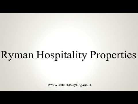 How To Pronounce Ryman Hospitality Properties