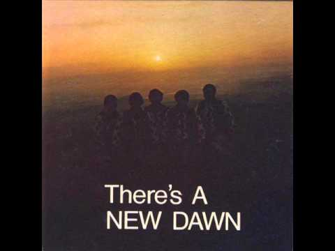 New Dawn  Theres A New Dawn