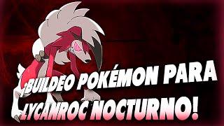 CLASE POKÉMON: ¡LYCANROC NOCTURNO, VOY POR TI! ~ Buildeo Team Pokémon (Pokémon USUM).