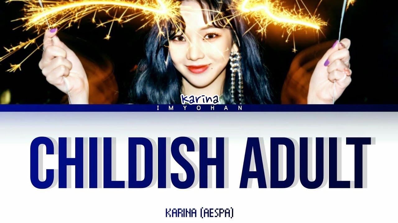 Karina (aespa) - CHILDISH ADULT (Color Coded Lyrics Han/Rom/Eng