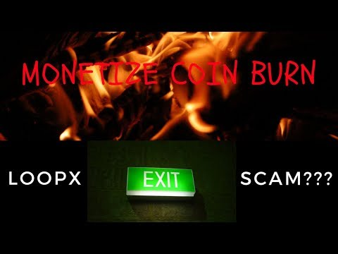 MONETIZE COIN BURN!!! & LOOPX EXIT SCAM???