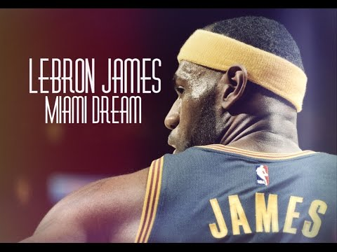 LeBron James - Miami Dream [HD]