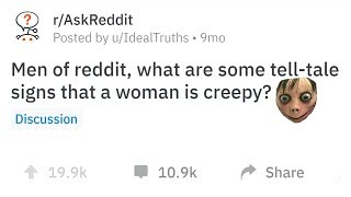 Guys Share The Unmistakable Signs That A Woman Is Creepy