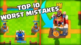 Top 10 WORST Mistakes to Make In Clash Royale   Noob Mistakes Tips and Tricks