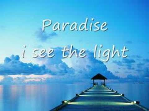 Paradise : i see the light