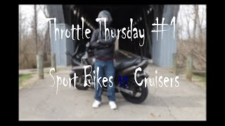 Throttle Thursday #1: Sport Bikes vs Cruisers