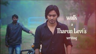Latest Telugu short film -The  walk (2019)   A Tharun levi's writing