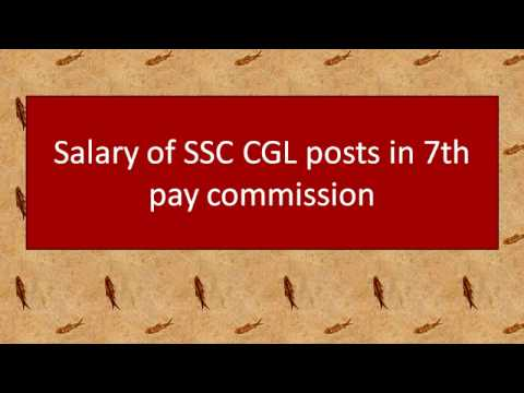Salaries of SSC CGL posts in 7th pay commission