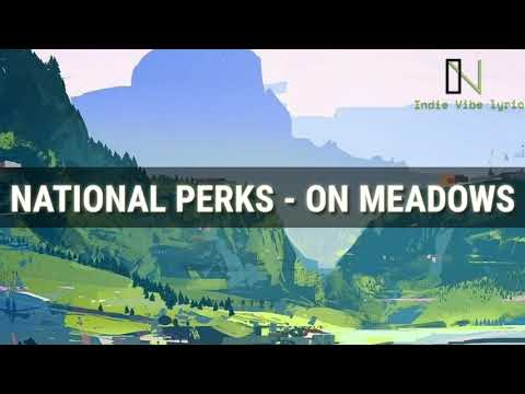 National Perks - On Meadows (LYRIC)