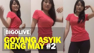 Goyang Asyik Bigo Live bareng Neng May #2
