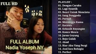 Download The Best Of Nadia Yoseph NY Full Album Terbaru Dan Terpopuler