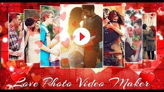 Love Video Maker - Photo to Video Making Apps