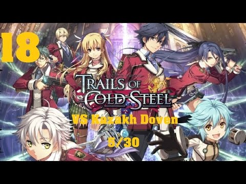 LoH: Trails of Cold Steel Story Playthrough - Part 18: VS Kazakh Doven [Boss] [5/30]