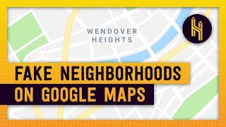 The Fake Neighborhoods on Google Maps