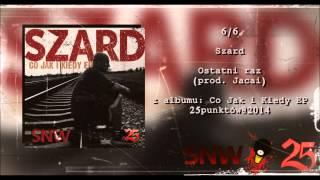 06. Szard - Ostatni raz (prod. Jacai)