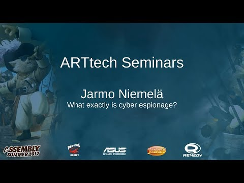 ARTtech Seminar: Jarmo Niemelä - What exactly is cyber espionage?