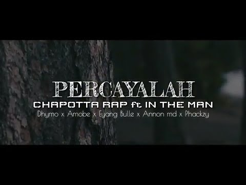 PERCAYALAH - Chapotta Rap ft In The Man (official video lirik 2018)