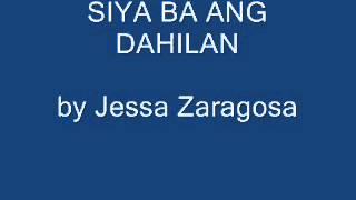 Jessa Zaragosa - Siya Ba Ang Dahilan
