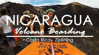 Episode 9 Nicaragua - Costa Rica *Volcano Boarding!!!
