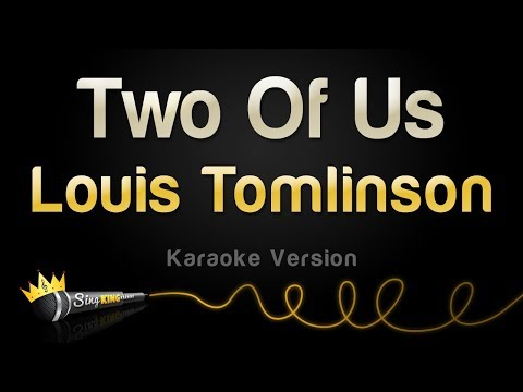 Louis Tomlinson - Two Of Us (Karaoke Version)