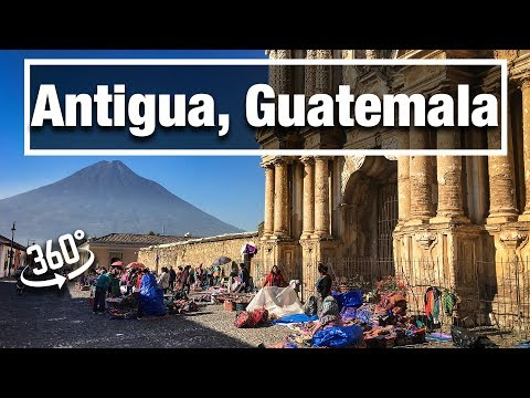 4K City Walks:   Antiqua, Guatemala 360 - old colonial city at foot of volcanos