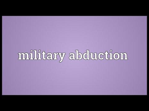 Military abduction Meaning
