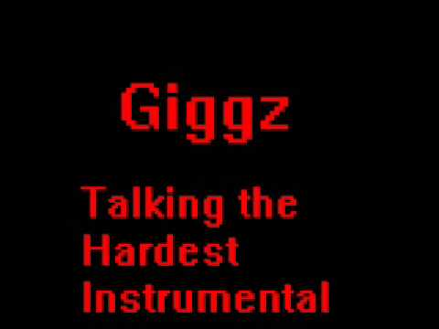 Giggz - Talking the Hardest INSTRUMENTAL