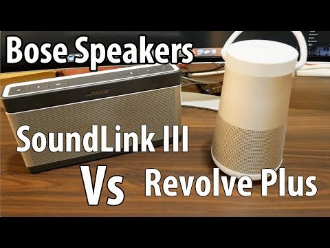 Premium Bluetooth Speakers Bose Revolve + Vs Bose SoundLink III